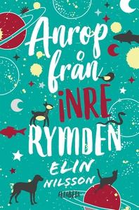 Anrop från inre rymden (e-bok) av Elin Nilsson