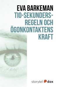 Tio-sekundersregeln och ögonkontaktens kraft (e
