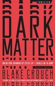 Dark matter (e-bok) av Blake Crouch