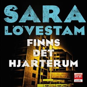 Finns det hjärterum (ljudbok) av Sara Lövestam