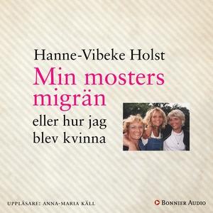 Min mosters migrän (ljudbok) av Hanne-Vibeke Ho