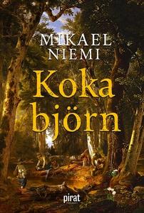 Koka björn (e-bok) av Mikael Niemi