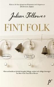 Fint folk (e-bok) av Julian Fellowes