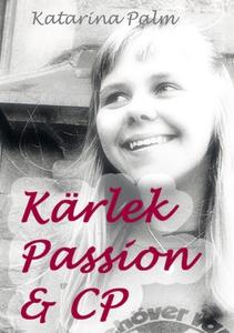 Kärlek passion och cp: En sanningsaga (e-bok) a
