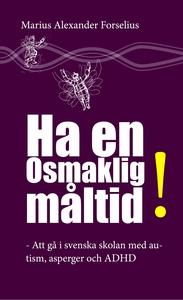 Ha en (o)smaklig måltid: Att gå i svenska skola