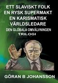 Ett Slaviskt Folk En Rysk Supermakt En Karismatisk Världsledare: Den Globala Omvälvningen