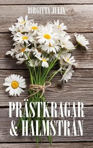 Prästkragar och halmstrån (e-bok) av Birgitta J