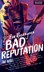 Bad Reputation - År Noll (e-bok) av Eva Rosengr
