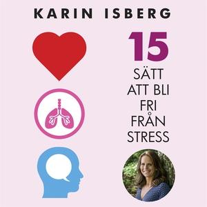 15 sätt att bli fri från stress (ljudbok) av Ka