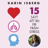 15 sätt att bli fri från stress