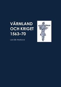 Värmland och kriget 1563-70 (e-bok) av Lars Eri
