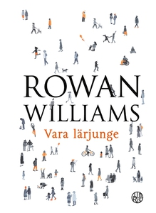 Vara lärjunge (e-bok) av Rowan Williams