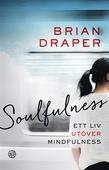 Soulfulness: Ett liv utöver mindfulness