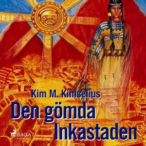 Den gömda Inkastaden (ljudbok) av Kim M Kimseli
