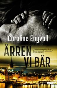 Ärren vi bär (ljudbok) av Caroline Engvall