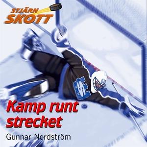 Kamp runt strecket (ljudbok) av Gunnar Nordströ
