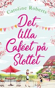 Det lilla caféet på slottet (e-bok) av Caroline