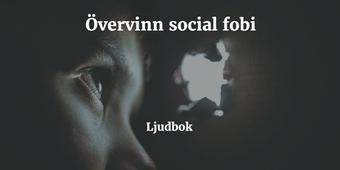 Övervinn social fobi