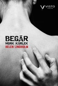 Begär (e-bok) av Helen Lindholm