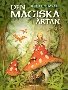Den magiska ärtan (e-bok) av John Holmvall