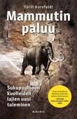 Mammutin paluu - Sukupuuttoon kuolleiden lajien uusi tuleminen