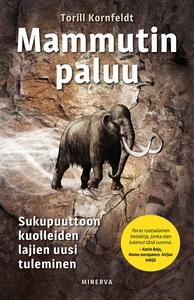 Mammutin paluu - Sukupuuttoon kuolleiden lajien