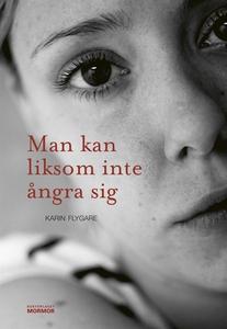Man kan liksom inte ångra sig (e-bok) av Karin