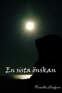 En sista önskan (e-bok) av Pernilla Lindgren