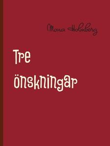 Tre önskningar (e-bok) av Mona Holmberg