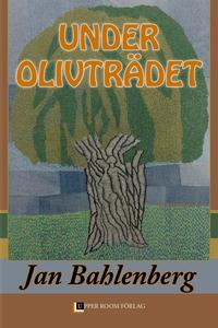Under Olivträdet (e-bok) av Jan Bahlenberg