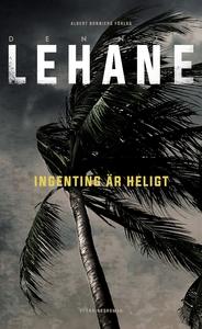 Ingenting är heligt (e-bok) av Dennis Lehane