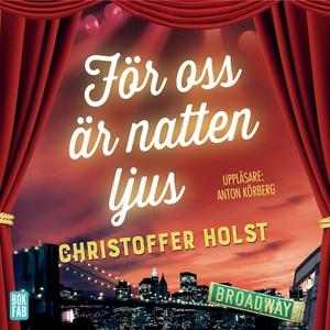 För oss är natten ljus (ljudbok) av Christoffer