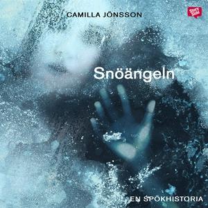 Snöängeln (ljudbok) av Camilla Jönsson