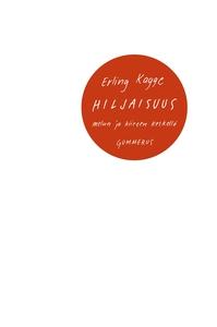Hiljaisuus (e-bok) av Erling Kagge