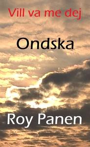 Vill va me dej : Ondska (e-bok) av Roy Panen