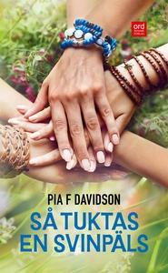 Så tuktas en svinpäls (e-bok) av Pia F Davidson