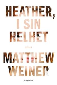 Heather, i sin helhet (e-bok) av Matthew Weiner