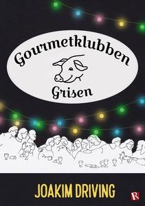 Gourmetklubben Grisen (e-bok) av Joakim Driving