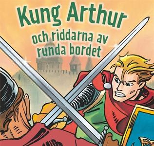 Kung Arthur och riddarna av runda bordet (ljudb