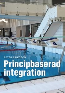 Principbaserad Integration (e-bok) av Peter Eri