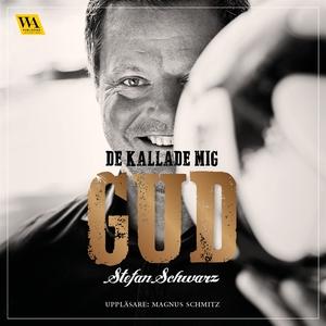 De kallade mig Gud (ljudbok) av Stefan Schwarz