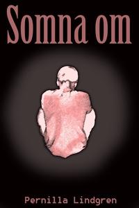 Somna om (e-bok) av Pernilla Lindgren