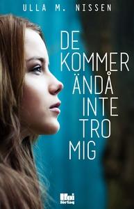 De kommer ändå inte tro mig (e-bok) av Ulla M.