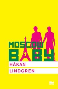 Moscow Baby (e-bok) av Håkan Lindgren