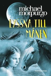 Lyssna till månen (e-bok) av Michael Morpurgo