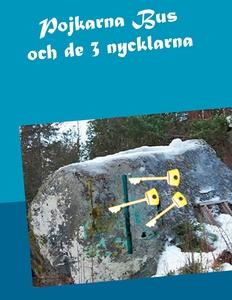 Pojkarna Bus och de 3 nycklarna (e-bok) av Moni
