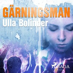 Gärningsman (ljudbok) av Ulla Bolinder