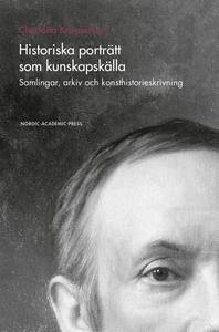 Historiska porträtt som kunskapskälla : samling