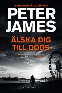 Älska dig till döds (e-bok) av Peter James