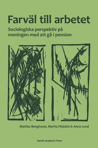 Farväl till arbetet : sociologiska perspektiv p